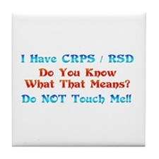 I Have CRPS/RSD Don't Touch M Tile Coaster