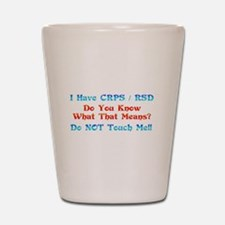 I Have CRPS/RSD Don't Touch M Shot Glass