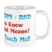 I Have CRPS/RSD Don't Touch M Mug