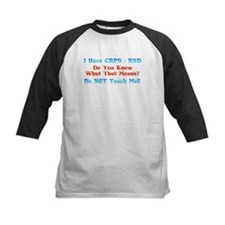 I Have CRPS/RSD Don't Touch M Tee