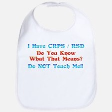I Have CRPS/RSD Don't Touch M Bib