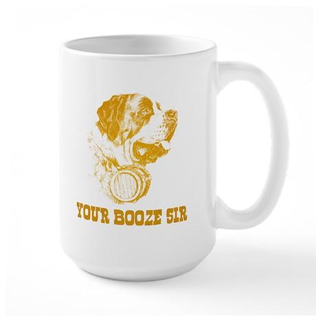 Your Booze Sir Large Mug