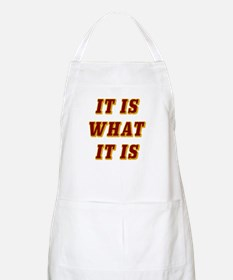 It Is What It Is BBQ Apron