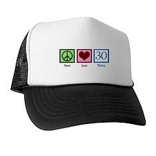 Peace Love 30 Trucker Hat