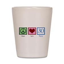 Peace Love 30 Shot Glass