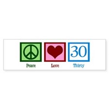 Peace Love 30 Bumper Sticker