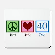 Peace Love 40 Mousepad