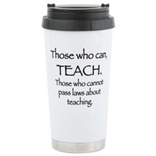Those Who Can, Teach Travel Mug