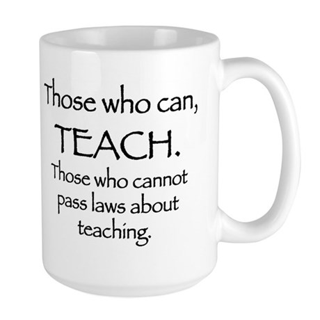 Those Who Can, Teach Large Mug