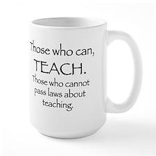 Those Who Can, Teach Mug