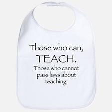 Those Who Can, Teach Bib