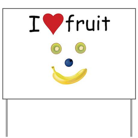 I Love Fruit Yard Sign