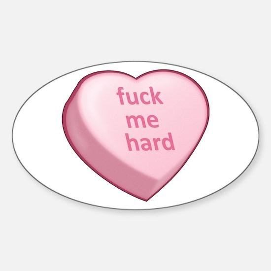 fuck me hard Sticker (Oval)