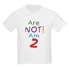 Are not! Am 2 Kids T-Shirt