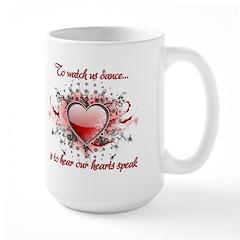 To Watch Us Dance Mug
