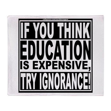 Education quote (Warning Label) Throw Blanket