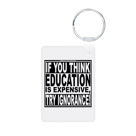 Education quote (Warning Label) Aluminum Photo Key