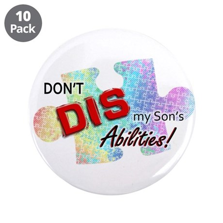 """Don't DIS my Son's Abilities! 3.5"""" Button (10"""
