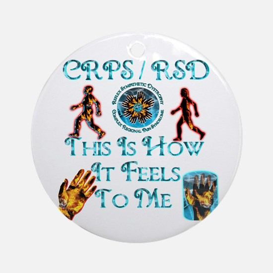 CRPS / RSD This Is How It Fee Ornament (Round)