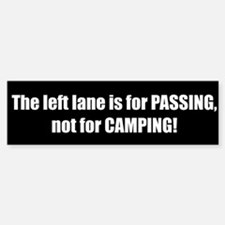 The left lane is for passing (Bumper Sticker)