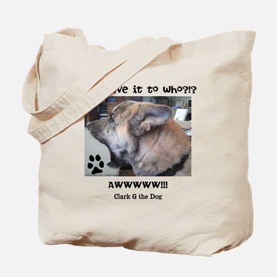 You Gave it to Who?!? Tote Bag
