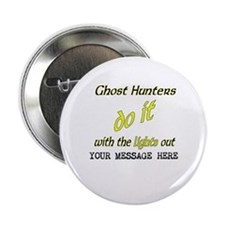 """Ghost Hunters Do It/Lights Out 2.25"""" Button"""