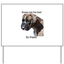 Boxers are the Best, So there Yard Sign