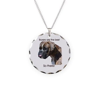 Boxers are the Best, So there Necklace Circle Char