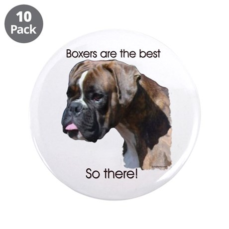 """Boxers are the Best, So there 3.5"""" Button (10"""