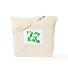 It's My Bag Baby. Tote Bag