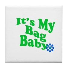 It's My Bag Baby. Tile Coaster