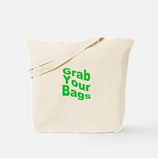 Grab Your Bags Tote Bag