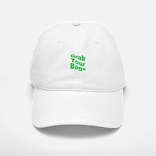 Grab Your Bags Baseball Baseball Cap