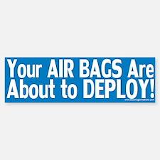 AirBags Deploy: Bumper Bumper Sticker