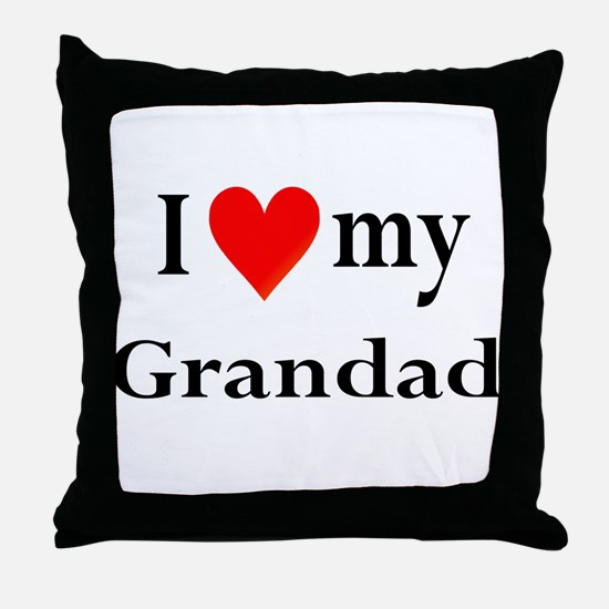 I Love My Grandad: Throw Pillow