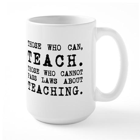 Those Who Can, Teach Large Mug