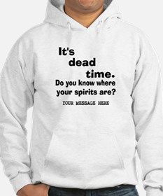 Dead Time/Where Spirits Are Hoodie