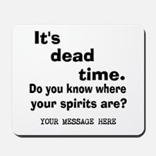 Dead Time/Where Spirits Are Mousepad