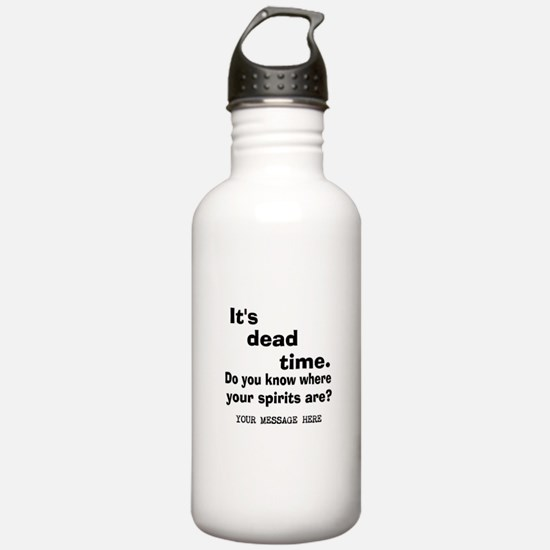 Dead Time/Where Spirits Are Water Bottle