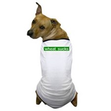 Even the dog agrees... Dog T-Shirt