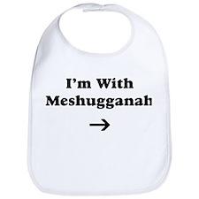 I'm With Meshugennah Bib