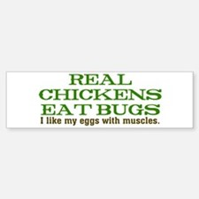 Real Chickens Eat Bugs Sticker (Bumper)
