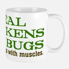 Real Chickens Eat Bugs Mug