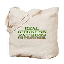Real Chickens Eat Bugs Tote Bag