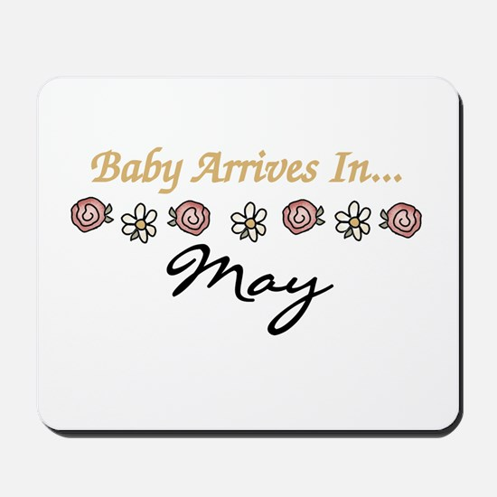 Baby Arrives in May Mousepad