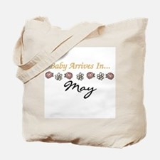 Baby Arrives in May Tote Bag