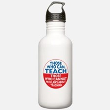 Those Who Can Teach those who Water Bottle