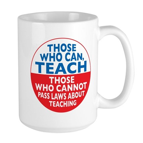 Those Who Can Teach those who Large Mug