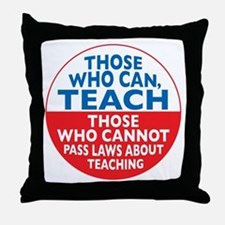 Those Who Can Teach those who Throw Pillow