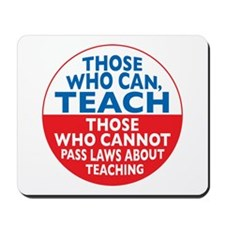 Those Who Can Teach those who Mousepad